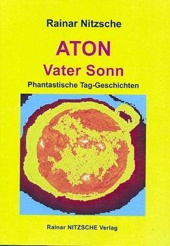 Aton – Vater Sonn von Nitzsche,  Rainar