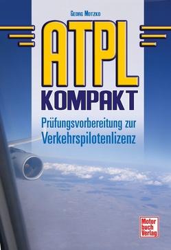 ATPL kompakt von Motzko,  Georg