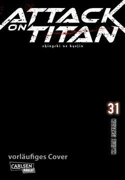 Attack on Titan 31 von Isayama,  Hajime, Peter,  Claudia