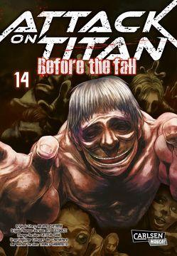Attack on Titan – Before the Fall 14 von Isayama,  Hajime, Peter,  Claudia, Shibamoto,  Thores, Shiki,  Satoshi, Suzukaze,  Ryo