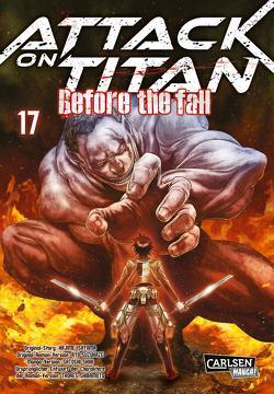 Attack on Titan – Before the Fall 17 von Isayama,  Hajime, Peter,  Claudia, Shibamoto,  Thores, Shiki,  Satoshi, Suzukaze,  Ryo