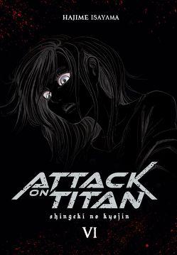 Attack on Titan Deluxe 6 von Isayama,  Hajime, Peter,  Claudia