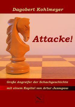 Attacke! von Kohlmeyer,  Dagobert