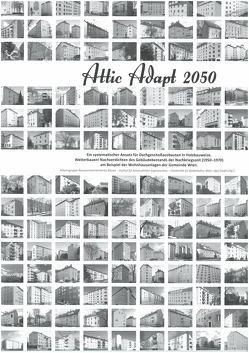 Attic Adapt 2050 von Arbeitsgruppe Ressourcenorientiertes Bauen - Institut für konstruktiven Ingenieurbau - Universität für Bodenkultur Wien,  alpS GmbH
