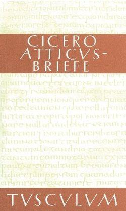 Atticus-Briefe / Epistulae ad Atticum von Cicero, Kasten,  Helmut