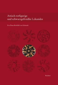 Attisch rotfigurige und schwarzgefirnißte Lekanides von Breitfeld-von Eickstedt,  Eva Diana