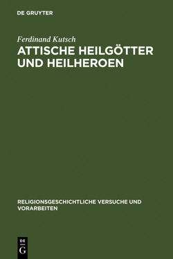 Attische Heilgötter und Heilheroen von Kutsch,  Ferdinand