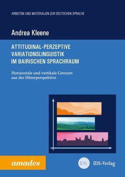 Attitudinal-perzeptive Variationslinguistik im bairischen Sprachraum von Kleene,  Andrea