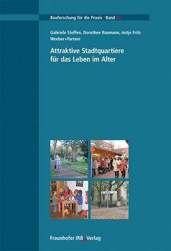 Attraktive Stadtquartiere für das Leben im Alter. von Baumann,  Dorothee, Fritz,  Antje, Steffen,  Gabriele