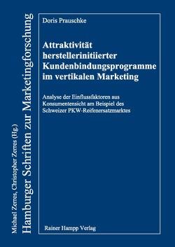 Attraktivität herstellerinitiierter Kundenbindungsprogramme im vertikalen Marketing von Prauschke,  Doris