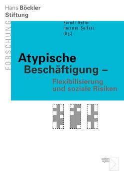 Atypische Beschäftigung – Flexibilisierung und soziale Risiken von Keller,  Berndt K., Seifert,  Hartmut