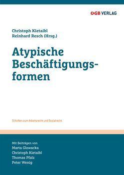 Atypische Beschäftigungsfomren von Glowacka,  Marta, Kietaibl,  Christoph, Pfalz,  Thomas, Resch,  Reinhard, Wenig,  Peter