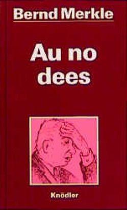 Au no dees von Merkle,  Bernd, Merkle,  Helga