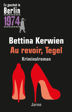 Au revoir, Tegel von Kerwien,  Bettina