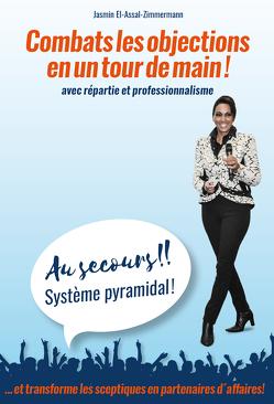 Au secours!! Système pyramidal! von El-Assal-Zimmermann,  Jasmin