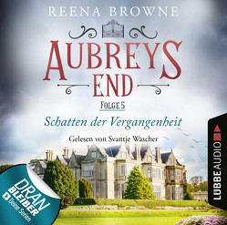 Aubreys End – Folge 05 von Browne,  Reena, Wascher,  Svantje