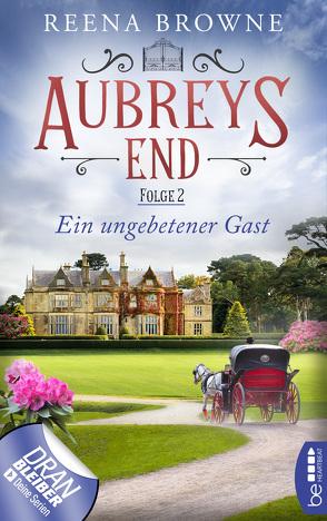 Aubreys End – Folge 2: Ein ungebetener Gast von Browne,  Reena