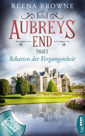 Aubreys End – Folge 5: Schatten der Vergangenheit von Browne,  Reena