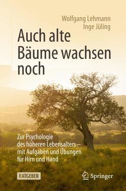 Auch alte Bäume wachsen noch von Jüling,  Inge, Lehmann,  Wolfgang
