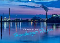 Auch das ist der Hamburger Hafen (Wandkalender 2019 DIN A2 quer) von Muß,  Jürgen