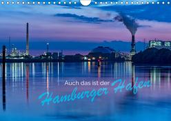 Auch das ist der Hamburger Hafen (Wandkalender 2019 DIN A4 quer) von Muß,  Jürgen