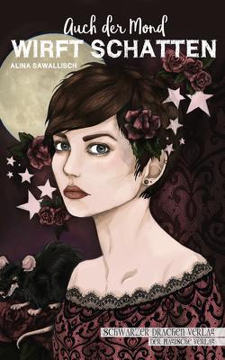 Auch der Mond wirft Schatten von Sawallisch,  Alina