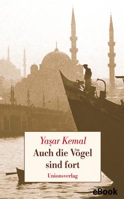 Auch die Vögel sind fort von Bischoff,  Cornelius, Kemal,  Yasar