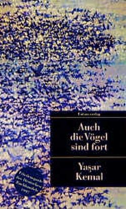 Auch die Vögel sind fort von Cornelius Bischoff, Yaşar Kemal