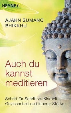 Auch du kannst meditieren von Bhikkhu,  Ajahn Sumano, Lehner,  Jochen