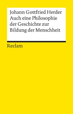 Auch eine Philosophie der Geschichte zur Bildung der Menschheit von Herder,  Johann G, Irmscher,  Hans D