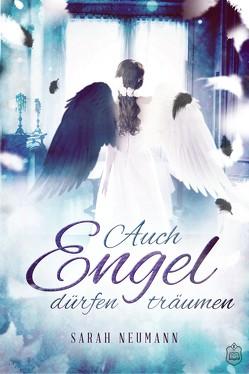 Auch Engel dürfen träumen von Aitzetmueller,  Rica, Neumann,  Sarah