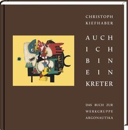 Auch ich bin ein Kreter von Kiefhaber,  Christoph