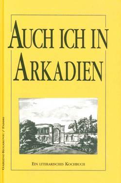 Auch ich in Arkadien von Fabbri,  Marcello, Gablenz-Kolakovic,  Silke
