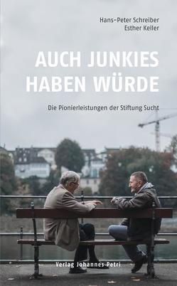 Auch Junkies haben Würde von Keller,  Esther, Schreiber,  Hans-Peter