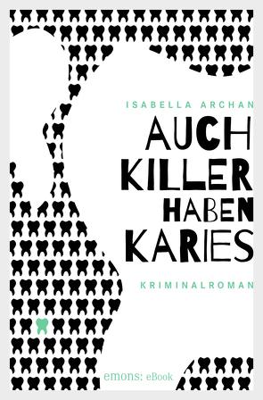 Auch Killer haben Karies von Archan,  Isabella