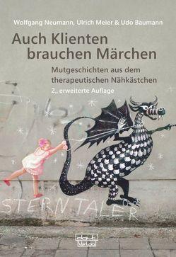 Auch Klienten brauchen Märchen von Baumann,  Udo, Meier,  Ulrich, Neumann,  Wolfgang