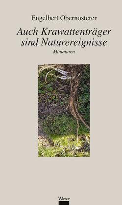 Auch Krawattenträger sind Naturereignisse von Obernosterer,  Engelbert