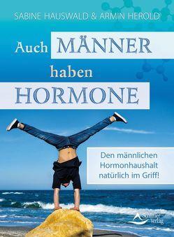 Auch Männer haben Hormone von Hauswald,  Sabine, Herold,  Armin