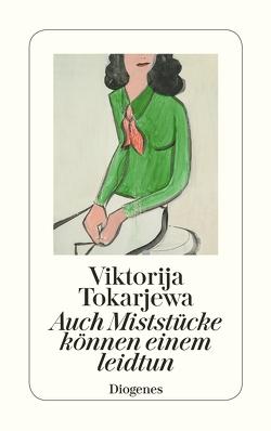 Auch Miststücke können einem leidtun von Schneider,  Angelika, Tokarjewa,  Viktorija