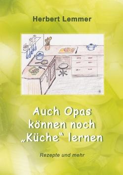 "Auch Opas können noch ""Küche"" lernen von Lemmer,  Herbert"