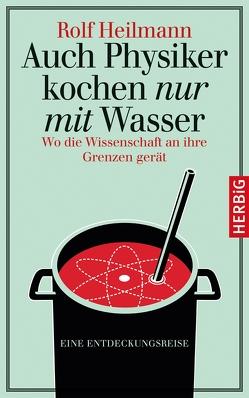Auch Physiker kochen nur mit Wasser von Heilmann,  Rolf
