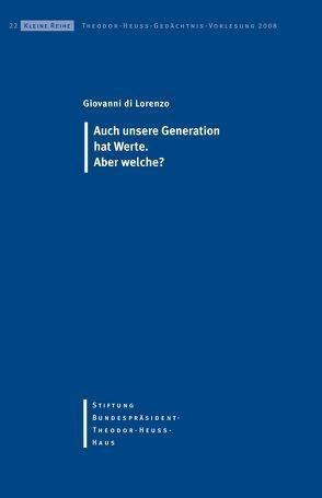 Auch unsere Generation hat Werte Aber welche? von DiLorenzo,  Giovanni