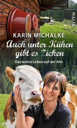 Auch unter Kühen gibt es Zicken von Michalke,  Karin