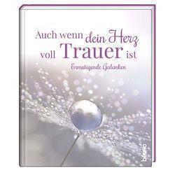 Geschenkbuch »Auch wenn dein Herz voll Trauer ist« von Bauch,  Volker