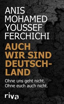 Auch wir sind Deutschland von Ferchichi,  Anis Mohamed Youssef, Staiger,  Marcus