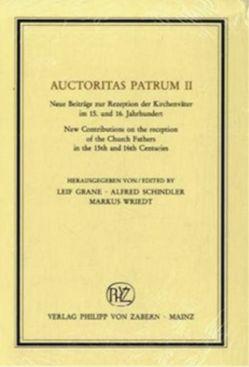 Auctoritas Patrum, Band 2 von Grane,  Leif, Schindler,  Alfred, Wriedt,  Markus