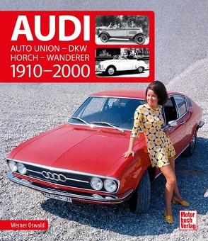 Audi 1910-2000 von Oswald,  Werner
