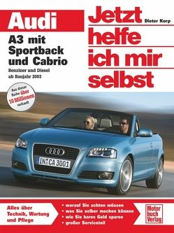 Audi A3 mit Sportback und Cabrio / Benziner und Diesel von Korp,  Dieter