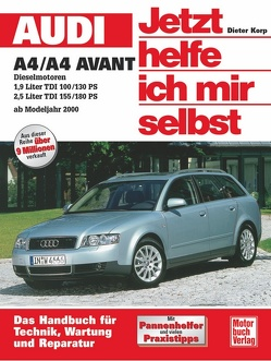 Audi A4 / A4 Avant ab Modelljahr 2000 von Korp,  Dieter