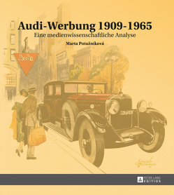 Audi-Werbung 1909–1965 von Potuzníková,  Marta